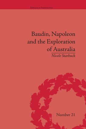 Baudin, Napoleon and the Exploration of Australia: 1st Edition (Paperback) book cover