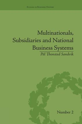 Multinationals, Subsidiaries and National Business Systems: The Nickel Industry and Falconbridge Nikkelverk, 1st Edition (Paperback) book cover