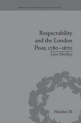 Respectability and the London Poor, 1780–1870