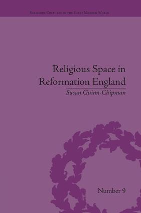 Religious Space in Reformation England: Contesting the Past book cover