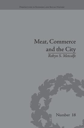 Meat, Commerce and the City: The London Food Market, 1800–1855, 1st Edition (Paperback) book cover