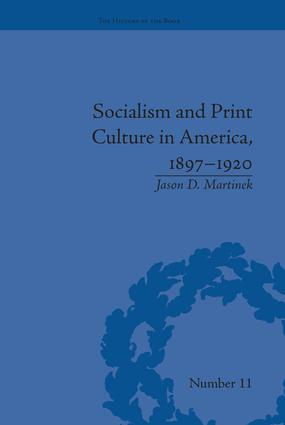 Socialism and Print Culture in America, 1897–1920