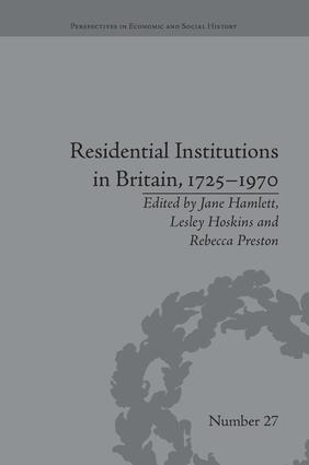 Residential Institutions in Britain, 1725–1970