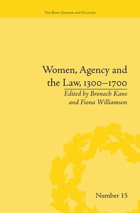 Women, Agency and the Law, 1300–1700