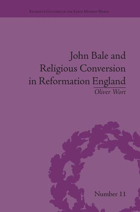 John Bale and Religious Conversion in Reformation England book cover