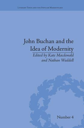 John Buchan and the Idea of Modernity: 1st Edition (Paperback) book cover