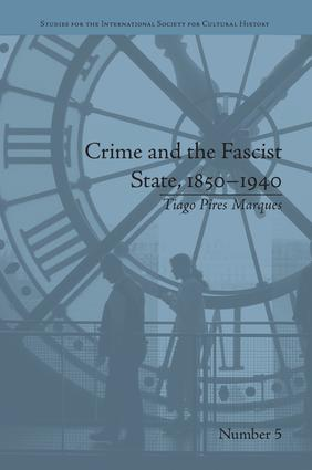 Crime and the Fascist State, 1850–1940: 1st Edition (Paperback) book cover