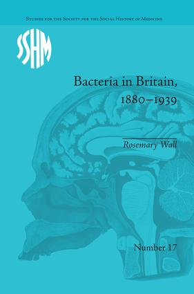 Bacteria in Britain, 1880–1939 book cover