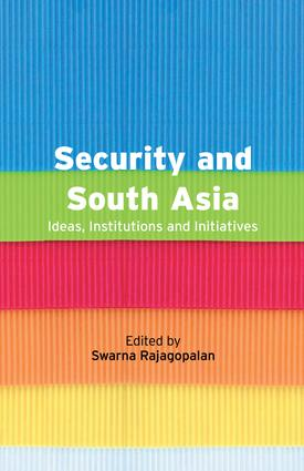 Security and South Asia: Ideas, Institutions and Initiatives, 1st Edition (Paperback) book cover