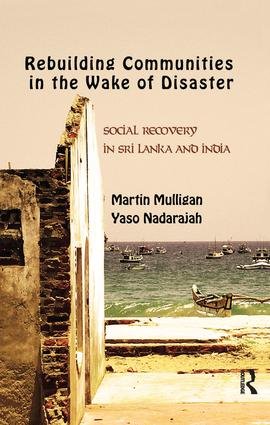 Rebuilding Local Communities in the Wake of Disaster: Social Recovery in Sri Lanka and India, 1st Edition (Paperback) book cover