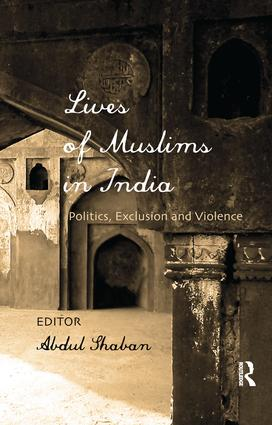Lives of Muslims in India: Politics, Exclusion and Violence, 1st Edition (Paperback) book cover