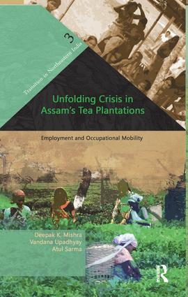 Unfolding Crisis in Assam's Tea Plantations: Employment and Occupational Mobility, 1st Edition (Paperback) book cover
