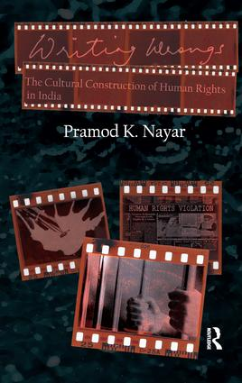 Writing Wrongs: The Cultural Construction of Human Rights in India, 1st Edition (Paperback) book cover
