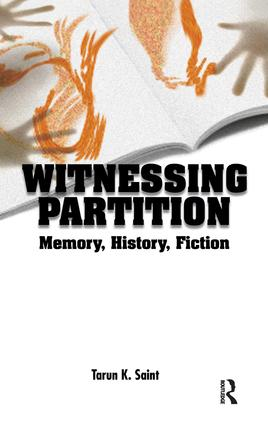 Witnessing Partition: Memory, History, Fiction, 1st Edition (Paperback) book cover