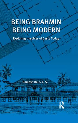 Being Brahmin, Being Modern: Exploring the Lives of Caste Today, 1st Edition (Paperback) book cover