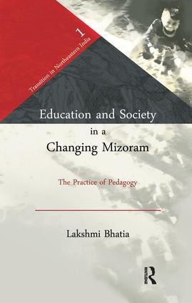 Education and Society in a Changing Mizoram: The Practice of Pedagogy book cover