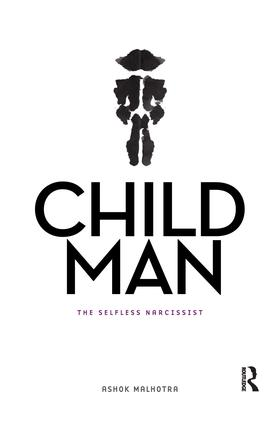 Child Man: The Selfless Narcissist, 1st Edition (e-Book) book cover