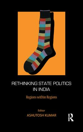 Rethinking State Politics in India: Regions within Regions, 1st Edition (Paperback) book cover