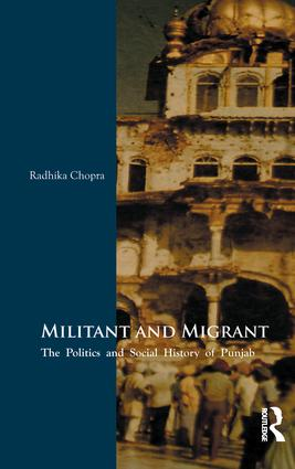 Militant and Migrant: The Politics and Social History of Punjab, 1st Edition (Paperback) book cover