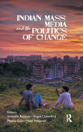 Indian Mass Media and the Politics of Change: 1st Edition (Paperback) book cover