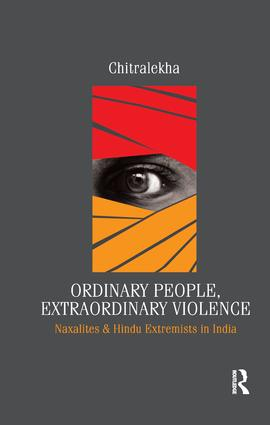Ordinary People, Extraordinary Violence: Naxalites and Hindu Extremists in India, 1st Edition (Paperback) book cover