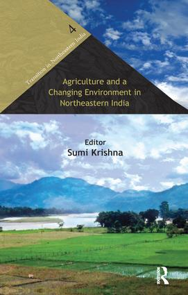 Agriculture and a Changing Environment in Northeastern India (Hardback) book cover