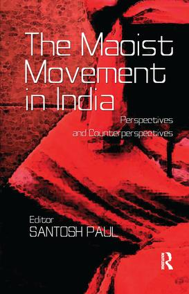 The Maoist Movement in India: Perspectives and Counterperspectives, 1st Edition (Paperback) book cover
