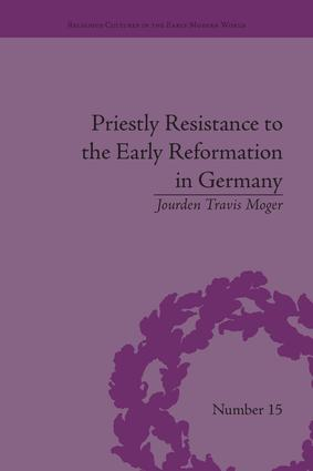 Priestly Resistance to the Early Reformation in Germany book cover