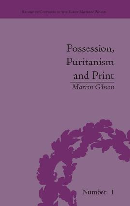 Possession, Puritanism and Print: Darrell, Harsnett, Shakespeare and the Elizabethan Exorcism Controversy book cover
