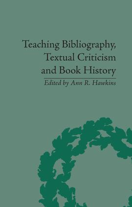 Teaching Bibliography, Textual Criticism and Book History: 1st Edition (Paperback) book cover