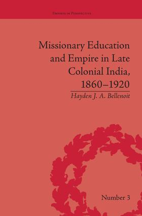 Missionary Education and Empire in Late Colonial India, 1860-1920 book cover