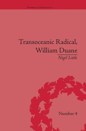 Transoceanic Radical: William Duane: National Identity and Empire, 1760-1835 book cover