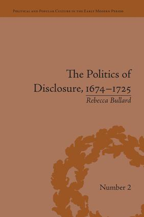 The Politics of Disclosure, 1674-1725: Secret History Narratives, 1st Edition (Paperback) book cover