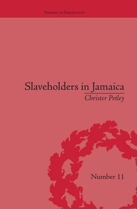 Slaveholders in Jamaica: Colonial Society and Culture during the Era of Abolition, 1st Edition (Paperback) book cover