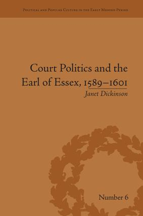 Court Politics and the Earl of Essex, 1589–1601