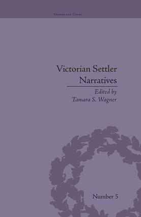 Victorian Settler Narratives: Emigrants, Cosmopolitans and Returnees in Nineteenth-Century Literature, 1st Edition (Paperback) book cover