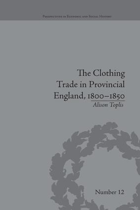 The Clothing Trade in Provincial England, 1800–1850: 1st Edition (Paperback) book cover