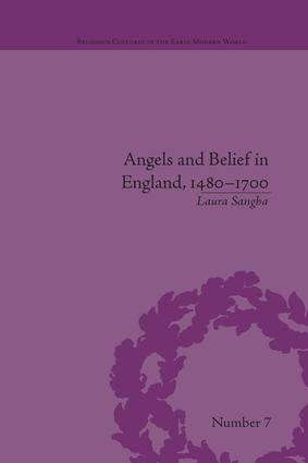 Angels and Belief in England, 1480–1700 book cover