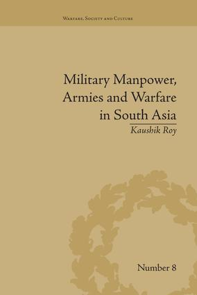 Military Manpower, Armies and Warfare in South Asia: 1st Edition (Paperback) book cover