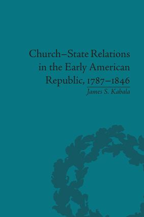 Church-State Relations in the Early American Republic, 1787–1846: 1st Edition (Paperback) book cover