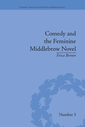 Comedy and the Feminine Middlebrow Novel: Elizabeth von Arnim and Elizabeth Taylor book cover