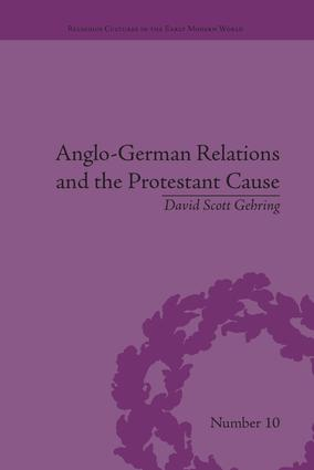 Anglo-German Relations and the Protestant Cause: Elizabethan Foreign Policy and Pan-Protestantism book cover