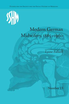 Modern German Midwifery, 1885–1960 book cover