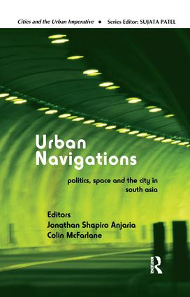 Urban Navigations: Politics, Space and the City in South Asia book cover