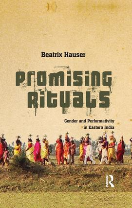 Promising Rituals: Gender and Performativity in Eastern India, 1st Edition (Paperback) book cover