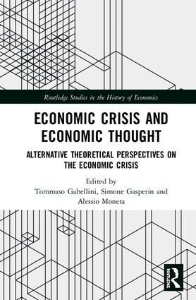 Economic Crisis and Economic Thought: Alternative Theoretical Perspectives on the Economic Crisis book cover