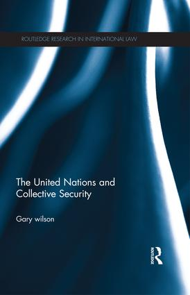 The United Nations and Collective Security: 1st Edition (Paperback) book cover