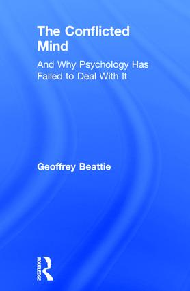 The Conflicted Mind: And Why Psychology Has Failed to Deal With It, 1st Edition (Hardback) book cover