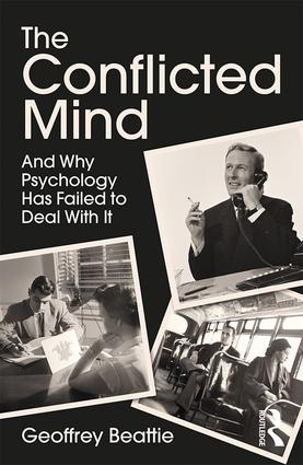 The Conflicted Mind: And Why Psychology Has Failed to Deal With It, 1st Edition (Paperback) book cover