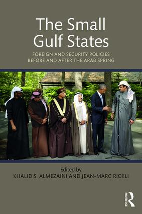 The Small Gulf States: Foreign and Security Policies before and after the Arab Spring (Paperback) book cover